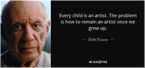 Pablo Picasso quote: Every child is an artist