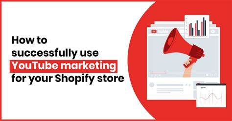 How To Successfully Use YouTube Marketing For Your Shopify